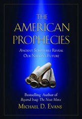 The American Prophecies: Ancient Scriptures Reveal Our Nation's Future - eBook