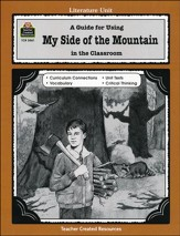 A Guide For Using My Side of the Mountain in the Classroom, Grades 5-8