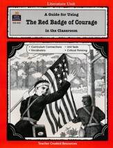 The Red Badge of Courage Literature Guide, Grades 5-8