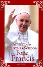 Advent and Christmas Wisdom with Pope Francis