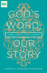 God's Word, Our Story: Learning from the Book of Nehemiah - eBook