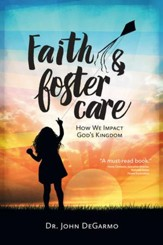 Faith & Foster Care: How We Impact God's Kingdom - eBook