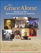 By Grace Alone: Stories of the Reformed Church in  America