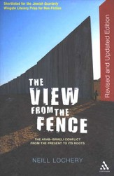 The View From the Fence: The Arab-Israeli Conflict from the Present to its Roots