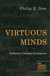 Virtuous Minds: Intellectual Character Development, For Students, Educators and Parents