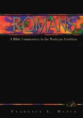 Romans: A Bible Commentary in the Wesleyan Tradition  - Slightly Imperfect