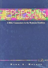 Ephesians: A Bible Commentary in the Wesleyan Tradition - Slightly Imperfect