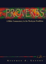 Proverbs: A Bible Commentary in the Wesleyan Tradition  - Slightly Imperfect