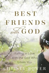 Best Friends with God: Falling in Love with the God Who Loves You - eBook