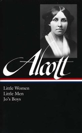 Louisa May Alcott: Little Women, Little Men and Jo's Boys