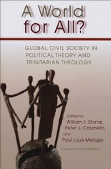 A World for All? Global Civil Society in Political Theory and Trinitarian Theology