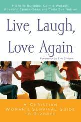 Live, Laugh, Love Again: A Christian Woman's Survival Guide to Divorce - eBook