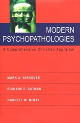 Modern Psychopathologies: A Comprehensive Christian Appraisal