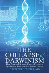 The Collapse of Darwinism: How Medical Science Proves Evolution by Natural Selection Is a Failed Theory - eBook