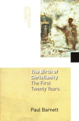 After Jesus, Volume 1 - The Birth of Christianity: The First Twenty Years
