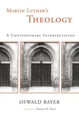 Martin Luther's Theology: A Contemporary Interpretation