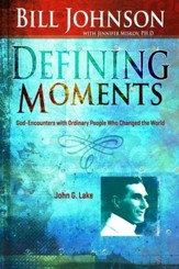 Defining Moments: John G Lake - eBook