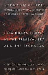 Creation and Chaos in the Primeval Era & the Eschaton: