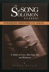 The Song of Solomon Classic CD Series: A Study of Love, Marriage, Sex and Romance