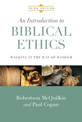 An Introduction to Biblical Ethics: Walking in the Way of Wisdom, Third Edition