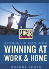 Men's Fraternity: Authentic Manhood - Winning at Work & Home, DVD Leader Kit