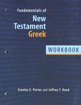 Fundamentals of New Testament Greek Workbook: First Year