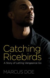 Catching Ricebirds: A Story of Letting Vengeance Go - eBook