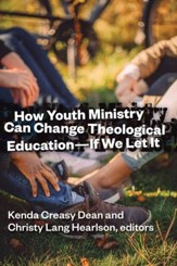 How Youth Ministry Can Change Theological Education - If We Let It - eBook