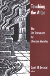 Touching the Altar: The Old Testatment and Christian Worship