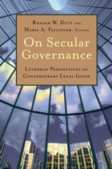 On Secular Governance: Lutheran Perspectives on Contemporary Legal Issues - eBook