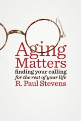 Aging Matters: Finding Your Calling for the Rest of Your Life - eBook