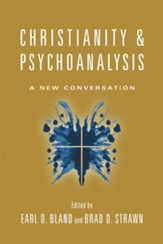 Christianity and Psychoanalysis: A New Conversation