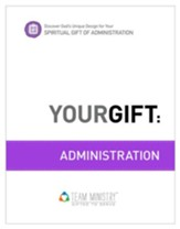 Your Gift: Administrastion: God's Unique Design for Your Spiritual Gift - eBook