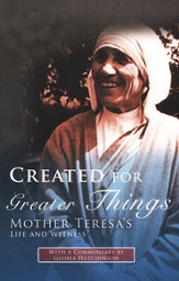 Created for Great Things: Spiritual Writings by Mother Teresa