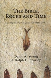 The Bible, Rocks, and Time: Geological Evidence for the Age of the Earth