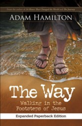 The Way: Walking in the Footsteps of Jesus - Expanded Edition