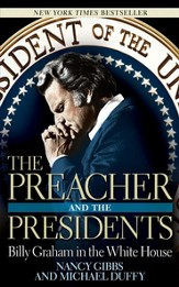 The Preacher and the Presidents: Billy Graham in the White House - eBook