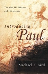 Introducing Paul: The Man, His Mission, and His Message