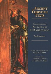 Commentaries on Romans and 1 & 2 Corinthians: Ancient Christian Texts [ACT]