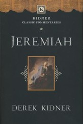 Jeremiah: Kidner Classic Commentary