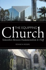 The Equipping Church: Somewhere Between Fundamentalism and Fluff - eBook