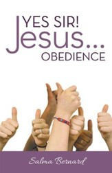 Yes Sir! Jesus...Obedience - eBook