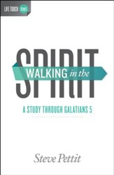 Walking in the Spirit: A Study Through Galatians 5: A Study Through Galatians 5