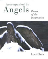 Accompanied by Angels: Poems of the Incarnation