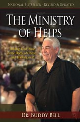 The Ministry of Helps Handbook : How to be Totally Effective Serving in the Local Church (Revised And Updated - Vol. 1 And 2 Combined)