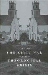 The Civil War as a Theological Crisis
