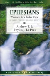 Ephesians: Wholeness for a Broken World, LifeGuide Scripture Studies