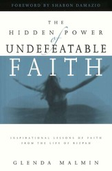 The Hidden Power of Undefeatable Faith: Inspirational Lessons of Faith from the Life of Rizpah