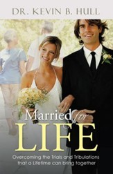 Married for Life: Overcoming the Trials and Tribulations That a Lifetime Can Bring Together - eBook