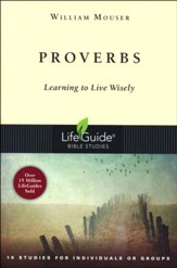 Proverbs: LifeGuide Bible Studies, Revised Edition